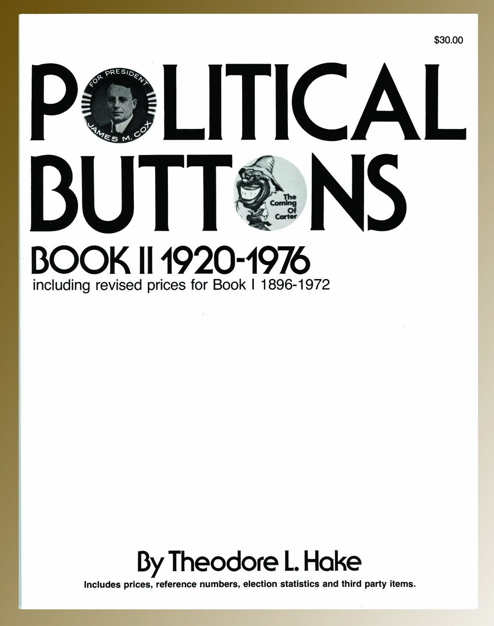 Political Buttons, Book II 1920-1976 (Including Revised Prices for Book I: 1896-1972)