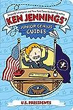 U.S. Presidents (Ken Jennings' Junior Genius Guides)