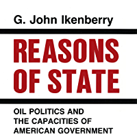 Reasons of State: Oil Politics and the Capacities of American Government (Cornell Studies in Political Economy) (English Edition)