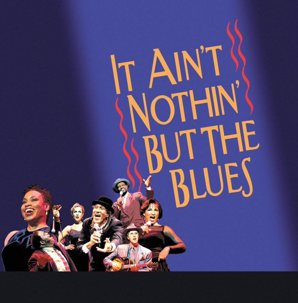 It Ain't Nothin' But The Blues (Original Broadway Cast (Live))