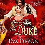 Once upon a Duke: The Dukes' Club, Book 1 | Eva Devon