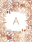 A Journal Notebook: Personalized Gift, Faux Rose Gold Monogram Journal With Initial (Journals For Women)