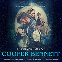The Secret Life of Cooper Bennett Audiobook by Golden Czermak Narrated by Wenn Ross, Kai Kennicott