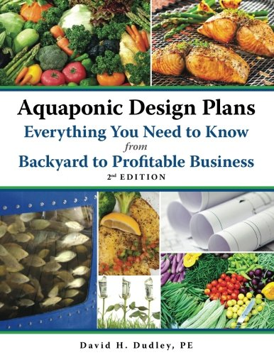 Aquaponic Design Plans, Everything You Need to Know: from Backyard to Profitable (Plans Yard)