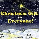 Christmas Gift For Everyone! Christmas Stories: Children's Books - Christmas books (Little Christian Kids Books Book 1) (English Edition)