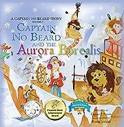Captain No Beard and the Aurora Borealis: A Captain No Beard Story