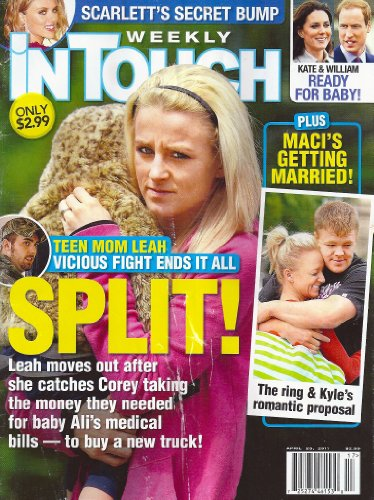 Leah Messer & Maci Bookout (Teen Mom), Prince William & Princess Kate, Scarlett Johansson, LeAnn Rimes - April 25, 2011 In Touch Weekly Magazine