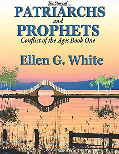 The Story of Patriarchs and Prophets :Conflict of the Ages Book One PDF