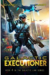 Galactic Executioner: A Military Scifi Thriller (The Galactic Law Series Book 4) Kindle Edition
