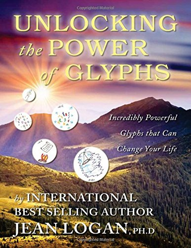 UNLOCKING THE POWER OF THE GLYPHS: Incredibly Powerful Glyphs That Can Change Your Life (S) (2nd Edition) (Trilogy Of Glyph)