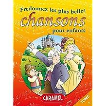 Fredonnez Frère Jacques et les plus belles chansons pour enfants: Comptines (Illustrations + Partitions) (Chansons françaises t. 1) (French Edition)