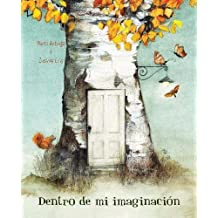 Dentro de mi imaginación (Spanish Edition)