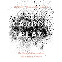Carbon Play: The Candid Observations of a Carbon Pioneer
