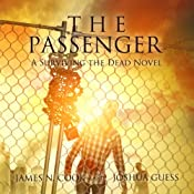 The Passenger: A Surviving the Dead Novel | James N. Cook, Joshua Guess