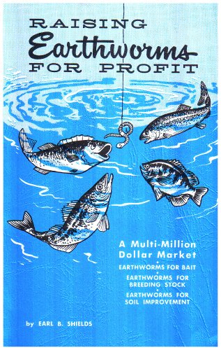 Raising Earthworms for Profit: A Multi-Million Dollar Market