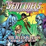 Sentinels: Apocalypse Rising: Sentinels Superhero Novels, Vol. 3 | Van Allen Plexico