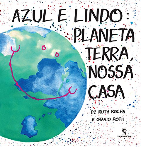 Azul e Lindo Planeta Terra, Nossa Casa