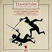 Tremontaine: The Dagger and the Sword (Episode 5) | Alaya Dawn Johnson, Joel Derfner, Malinda Lo, Racheline Maltese, Patty Bryant, Ellen Kushner