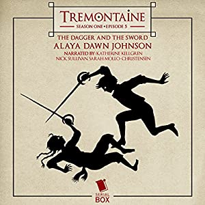 Tremontaine: The Dagger and the Sword (Episode 5) Audiobook