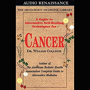 A Guide to Alternative Self-Healing Techniques for Cancer Audiobook