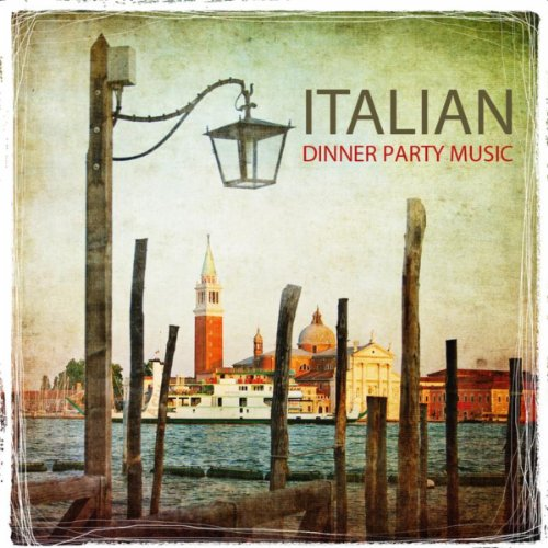 Italian Dinner Party Music, Italy Restaurant Music, Tarantella Italian Dinner Party - Italian Music