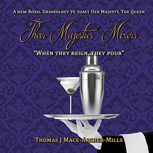 Their Majesties' Mixers: A Royal - Spirit Mixer
