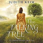 The Talking Tree: The Hartwell Women, Book 1 | Judith Keim