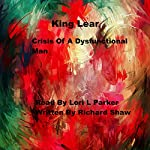 King Lear: Crisis of a Dysfunctional Man | Richard Shaw