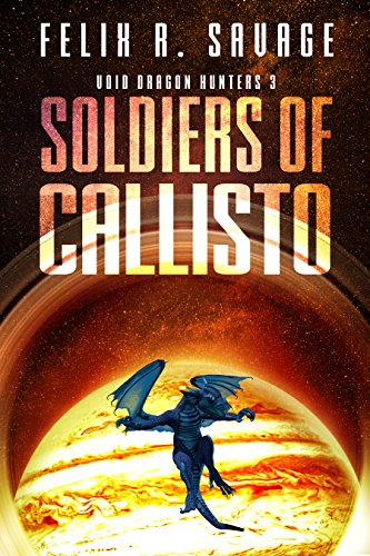 - Soldiers of Callisto (Void Dragon Hunters Book 3)