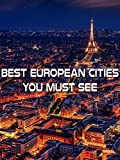 Best European Cities You Must See