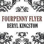 Fourpenny Flyer | Beryl Kingston