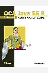 OCA Java SE 8 Programmer I Certification Guide Paperback