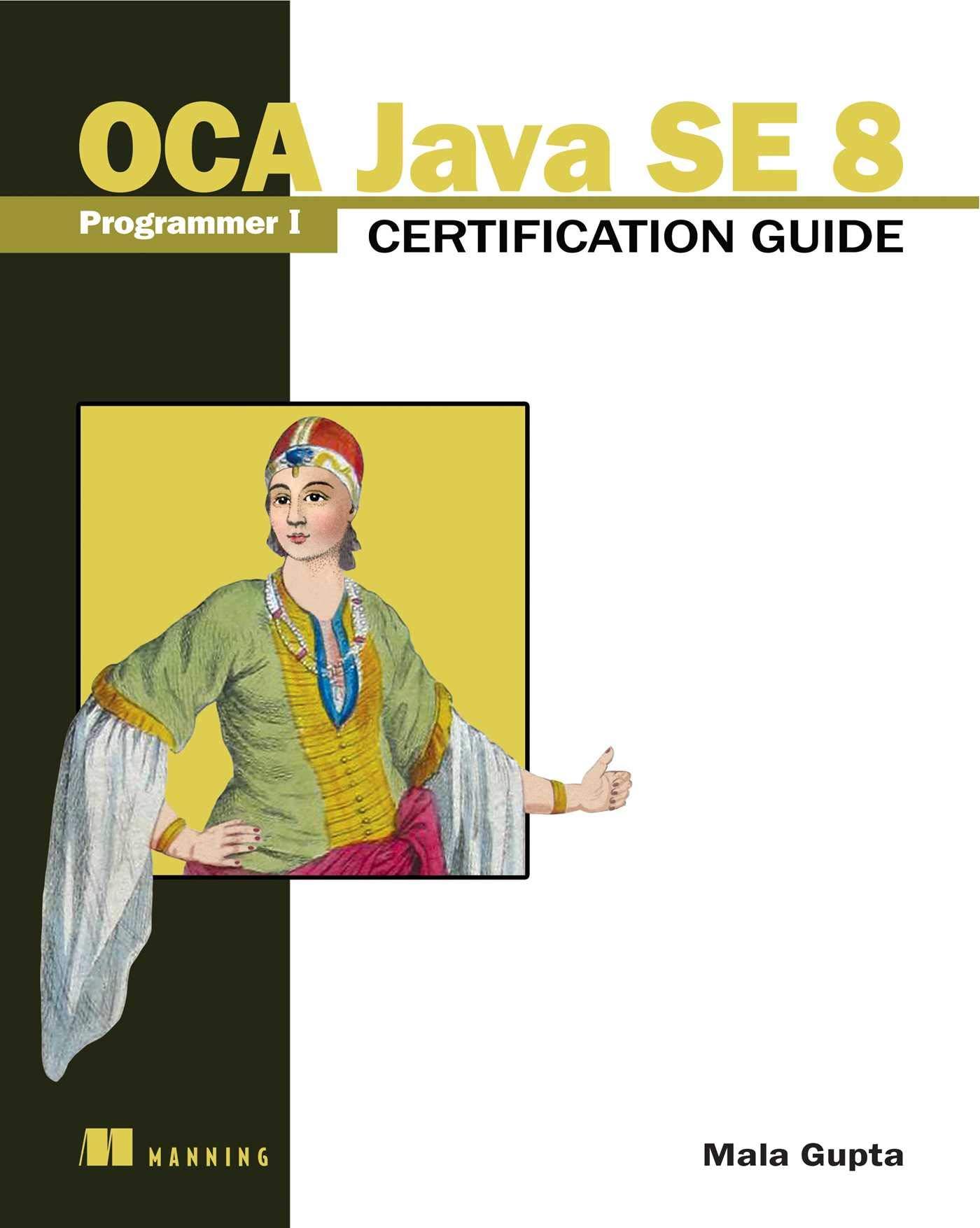 OCA Java SE 8 Programmer I Certification Guide 1st, Gupta, Mala, eBook