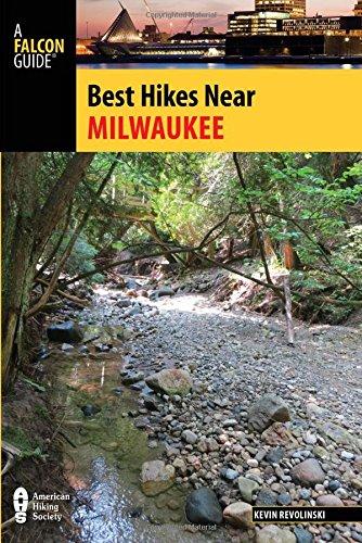 Best Hikes Near Milwaukee (Best Hikes Near Series)