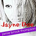 Jayne Doe Audiobook by Jamie Brook Thompson Narrated by Hollie Jackson