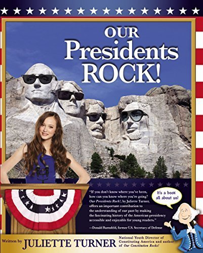 Our Presidents Rock! by Juliette Turner (2014-09-30)