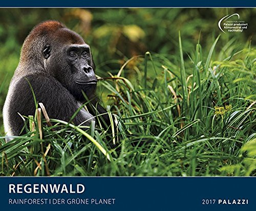 REGENWALD 2017: Der Grüne Planet - Rainforest - Naturschutz-Kalender 60 x 50 cm mit Spende