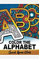 Color The Alphabet: An A-Z Coloring Book for Adults Paperback
