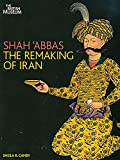 img - for Shah Abbas: The Remaking of Iran book / textbook / text book
