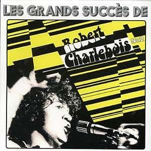 Les Grands Succès de Robert Charlebois, Vol. 2