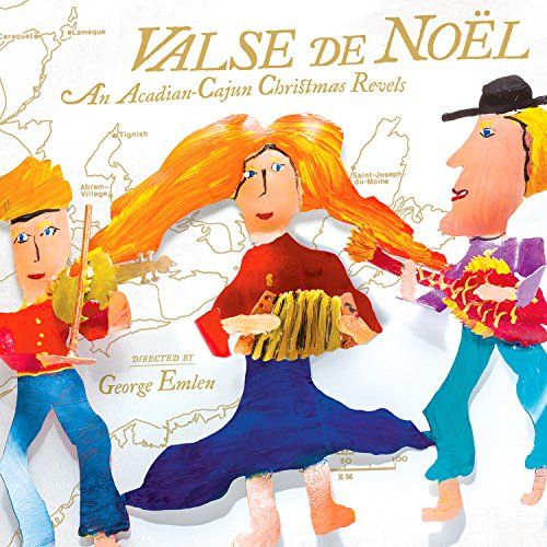 Valse de Noël- An Acadian-Cajun Christmas Revels