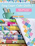 """Easy Layer-Cake Quilts 2: More Simple Quilts from 10"""" Squares"""