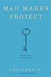Man Maker Project: Boys are Born. Men are Made.