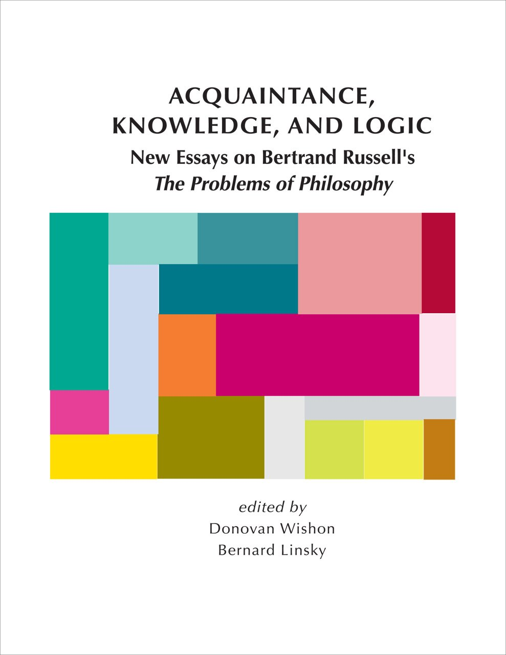 acquaintance knowledge and logic new essays on bertrand acquaintance knowledge and logic new essays on bertrand russell s the problems of philosophy lecture notes donovan wishon bernard linsky