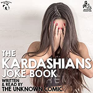 The Kardashians Joke Book by The Unknown Comic, AKA Murray Langston Audiobook