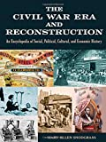 img - for The Civil War Era and Reconstruction: An Encyclopedia of Social, Political, Cultural and Economic History book / textbook / text book