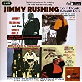Four Classic Albums Plus [Jimmy Rushing And The Smith Girls / The Jazz Odyssey Of James Rushing Esq / Little Jimmy Rushing And The Big Brass / Brubeck & Rushing]