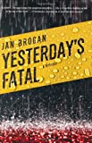 Yesterday's Fatal, Jan Brogan, 0312359977