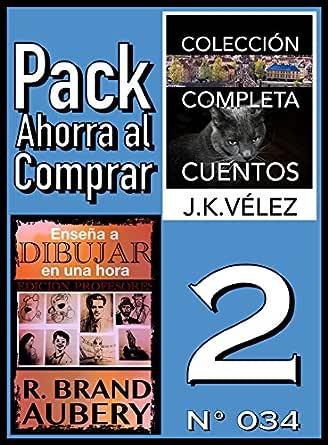 Pack Ahorra al Comprar 2 (Nº 034): Enseña a dibujar en una hora & Colección Completa Cuentos De Ciencia Ficción y Misterio eBook: Aubery, R. Brand, Vélez, J. K., PROMeBOOK: Amazon.es: Tienda Kindle