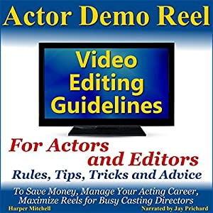 Actor Demo Reel Video Editing Guidelines for Actors and Editors Audiobook